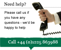 Need help? Please call us if you have any questions - we'd be happy to help. Call +44 (0)1225 863988