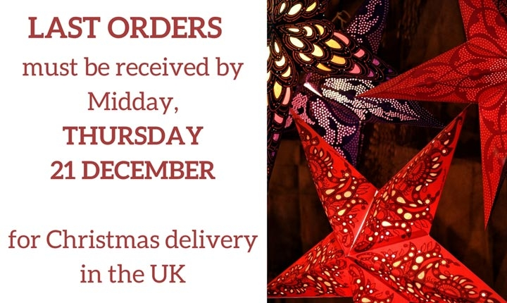 Last orders must be received by Midday on Thursday 21st December for Christmas delivery in the UK